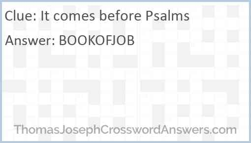 It comes before Psalms Answer