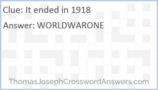It ended in 1918 Answer
