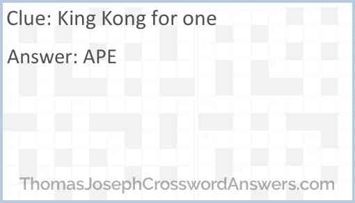 King Kong for one Answer