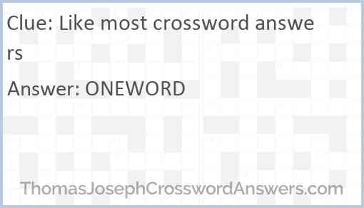 Like most crossword answers Answer