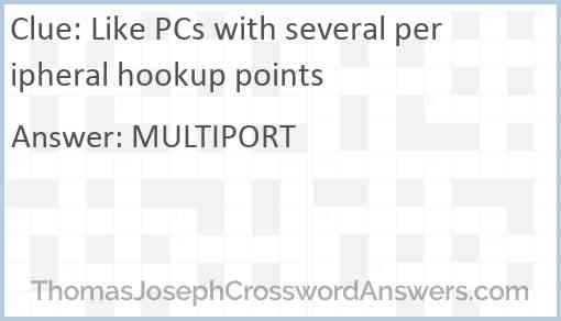 Like PCs with several peripheral hookup points Answer