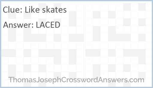 Like skates Answer