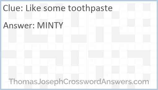 Like some toothpaste Answer