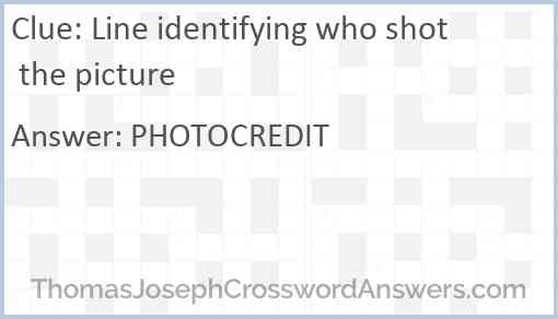 Line identifying who shot the picture Answer