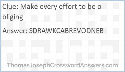 Make every effort to be obliging Answer