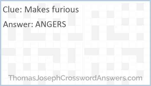 Makes furious Answer