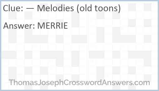 — Melodies (old toons) Answer