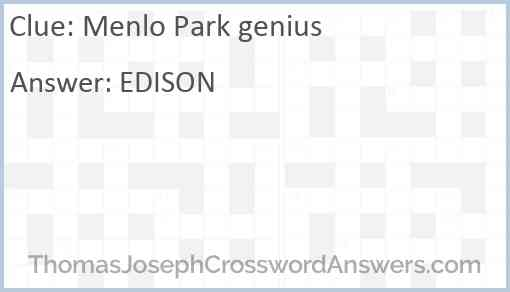 Menlo Park genius Answer