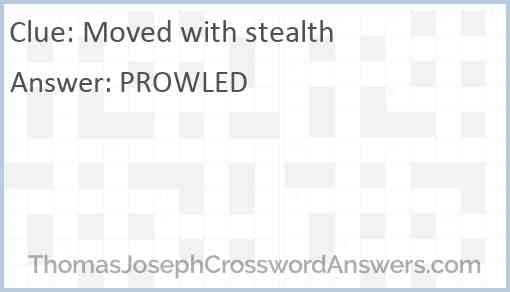 Moved with stealth Answer