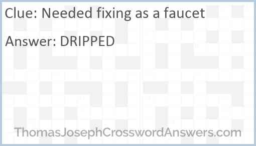 Needed fixing as a faucet Answer