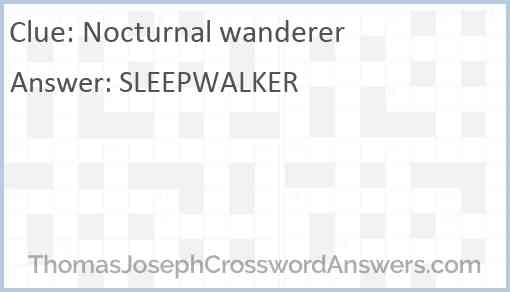 Nocturnal wanderer Answer