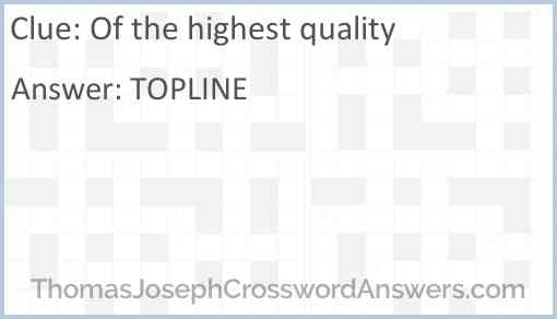Of the highest quality Answer