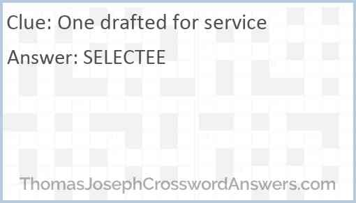 One drafted for service Answer