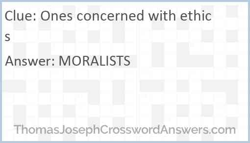 Ones concerned with ethics Answer