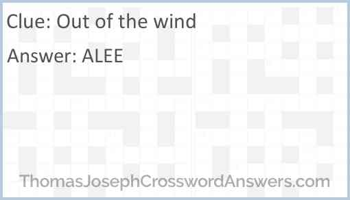 Out of the wind Answer
