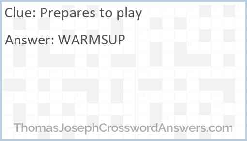 Prepares to play Answer