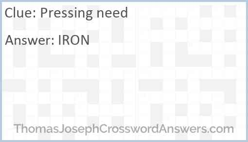 Pressing need Answer