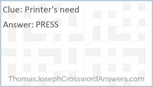 Printer's need Answer