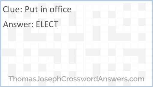 Put in office Answer