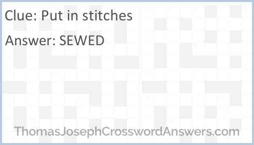 Put in stitches Answer