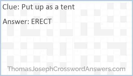 Put up as a tent Answer