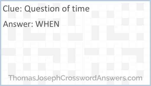 Question of time Answer