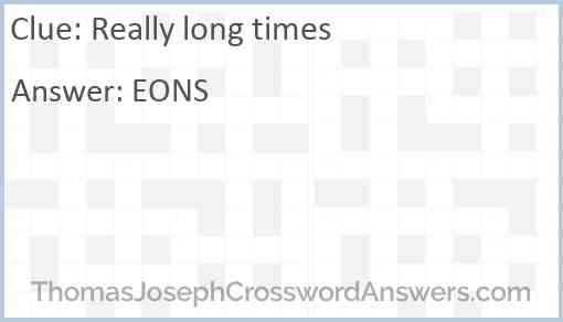 Really long times Answer