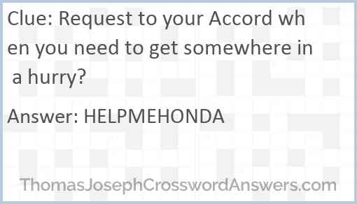 Request To Your Accord When You Need To Get Somewhere In A Hurry Crossword Clue Thomasjosephcrosswordanswers Com