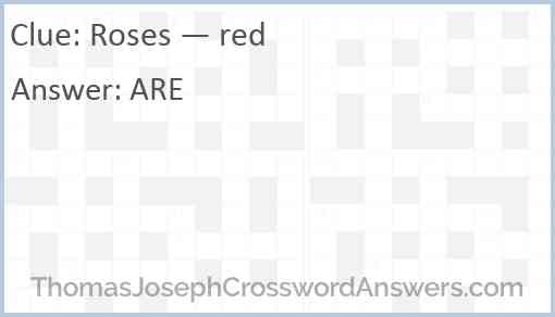"""Roses — red"" Answer"