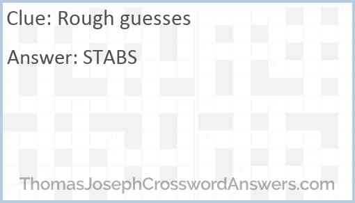 Rough guesses Answer