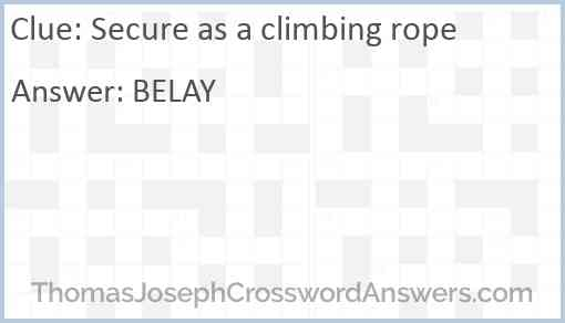 Secure as a climbing rope Answer