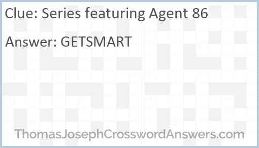 Series featuring Agent 86 Answer