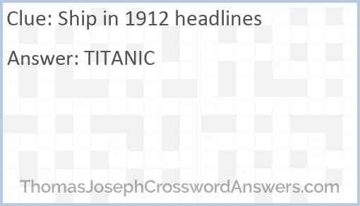 Ship in 1912 headlines Answer