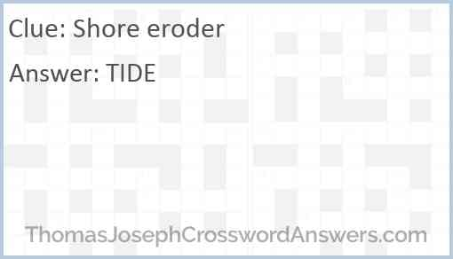 Shore eroder Answer