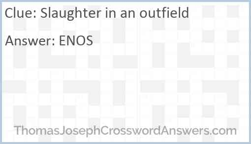 Slaughter in an outfield Answer