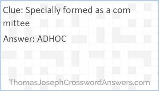 Specially formed as a committee Answer