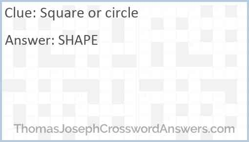 Square or circle Answer