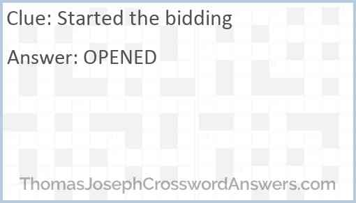 Started the bidding Answer