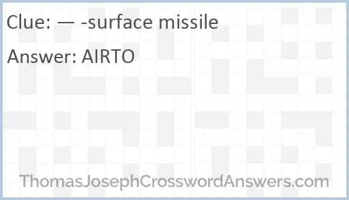 — -surface missile Answer