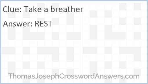 Take a breather Answer