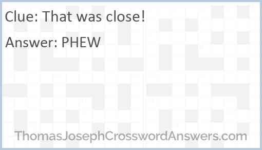 """That was close!"" Answer"