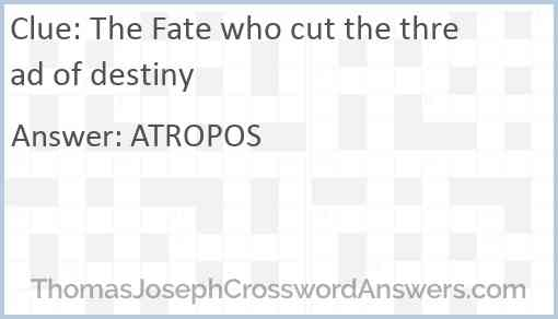 The Fate who cut the thread of destiny Answer