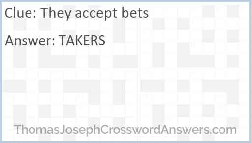 They accept bets Answer