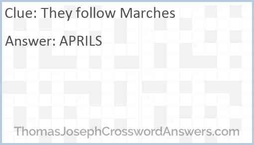 They follow Marches Answer