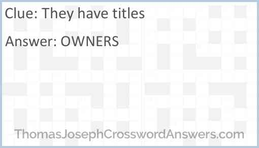 They have titles Answer