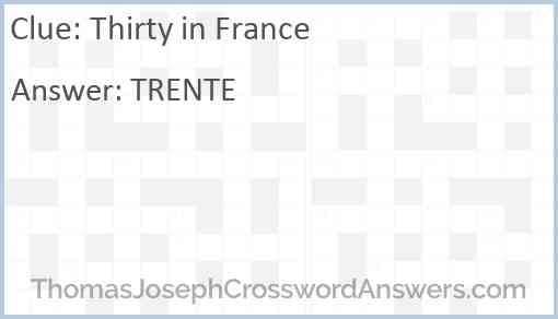 Thirty in France Answer