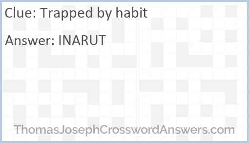 Trapped by habit Answer