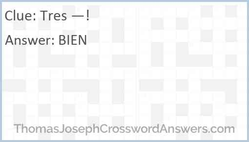 Tres —! Answer