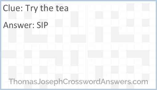 Try the tea Answer