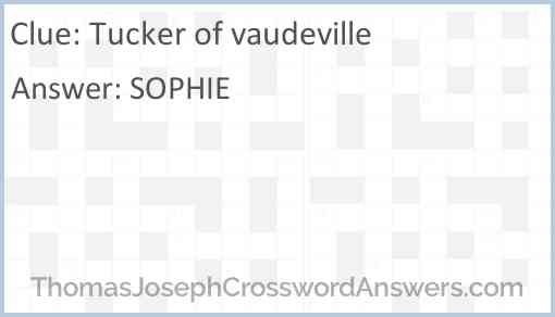 Tucker of vaudeville Answer